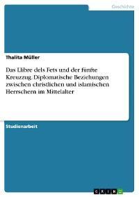 Das Llibre dels Fets und der fünfte Kreuzzug. Diplomatische Beziehungen zwischen christlichen und islamischen Herrschern im Mittelalter Foto №1