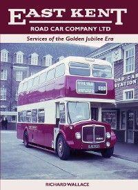 East Kent Road Car Company Ltd: Services of the Golden Jubilee Era photo №1