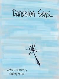 Dandelion Says photo №1