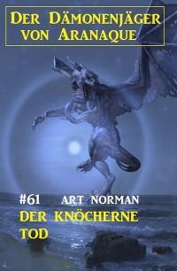 Der knöcherne Tod: Der Dämonenjäger von Aranaque 61 Foto №1