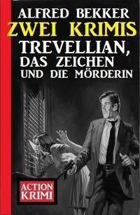 Trevellian, das Zeichen und die Mörderin: Zwei Krimis Foto №1