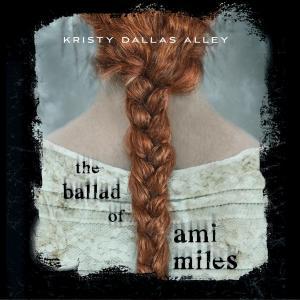 The Ballad of Ami Miles (Unabridged)