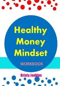 Healthy Money Mindset Workbook photo №1