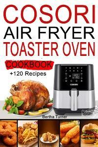Cosori Air Fryer Toaster Oven Cookbook photo №1