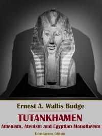 Tutankhamen: Amenism, Atenism and Egyptian Monotheism photo №1