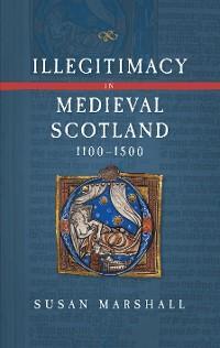 Illegitimacy in Medieval Scotland, 1100-1500 photo №1