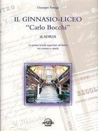 """Il Ginnasio-Liceo """"Carlo Bocchi"""" di Adria photo №1"""