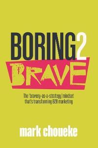 Boring2Brave photo №1