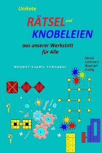 Unikate Rätsel und Knobeleien Aus unserer Werkstatt für Alle Foto №1