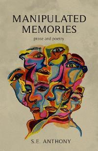 Manipulated Memories photo №1
