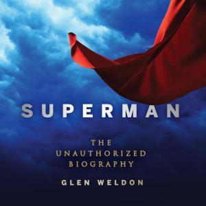 Superman - The Unauthorized Biography (Unabridged) photo №1