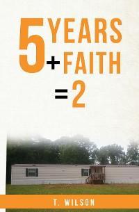 5 Years + Faith = 2 photo №1