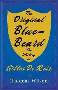 The Original Blue-Beard - The History of Gilles De Retz photo №1