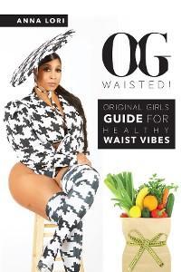 O.G. Waisted! photo №1