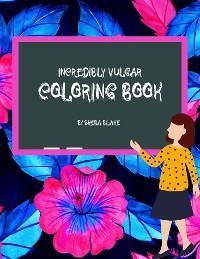 Incredibly Vulgar Coloring Book for Adults (Printable Version) photo №1