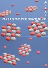 Stell dir schachbrettartige Atome vor