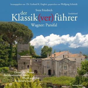 Der Klassik(ver)führer - Sonderband Wagner: Parsifal Foto №1