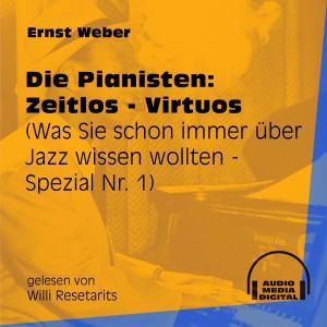 Die Pianisten: Zeitlos - Virtuos - Was Sie schon immer über Jazz wissen wollten - Spezial, Folge 1 (Ungekürzt) Foto №1