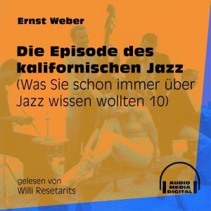 Die Episode des kalifornischen Jazz - Was Sie schon immer über Jazz wissen wollten, Folge 10 (Ungekürzt) Foto №1