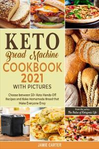 Keto Bread Machine Cookbook 2021 with Pictures photo №1
