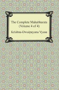 The Complete Mahabharata (Volume 4 of 4, Books 13 to 18) photo №1
