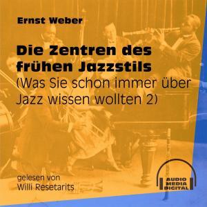 Die Zentren des frühen Jazzstils - Was Sie schon immer über Jazz wissen wollten, Folge 2 (Ungekürzt) Foto №1