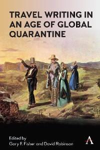 Travel Writing in an Age of Global Quarantine photo №1