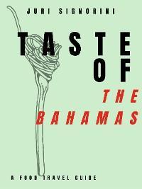 Taste of... The Bahamas