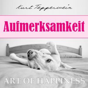 Art of Happiness: Aufmerksamkeit Foto №1