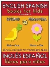 12 - Spring (Primavera) - English Spanish Books for Kids (Inglés Español Libros para Niños) photo №1