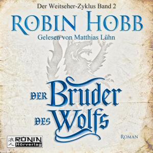Der Bruder des Wolfs - Die Chronik der Weitseher 2 (Ungekürzt) Foto №1