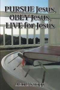 PURSUE Jesus, OBEY Jesus, LIVE for Jesus photo №1