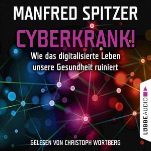 Cyberkrank! - Wie das digitalisierte Leben unserer Gesundheit ruiniert Foto №1