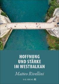Hoffnung und Stärke im Westbalkan