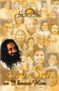 Sri Sri As I Know Him photo №1