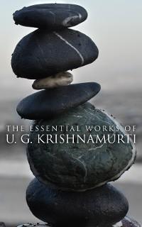 The Essential Works of U. G. Krishnamurti photo №1