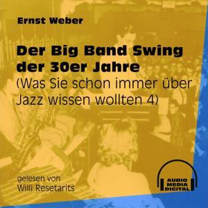 Der Big Band Swing der 30er Jahre - Was Sie schon immer über Jazz wissen wollten, Folge 4 (Ungekürzt) Foto №1