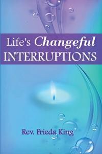 Life's Changeful Interruptions photo №1
