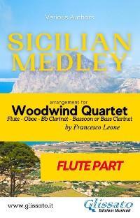 Sicilian Medley - Woodwind Quartet (Flute part) photo №1
