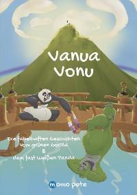 Vanua Vonu Die fabelhaften Geschichten vom grünen Gorilla & dem fast weißen Panda Foto №1