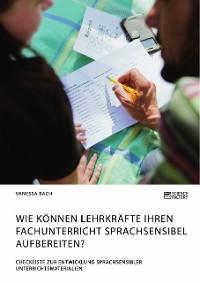 Wie können Lehrkräfte ihren Fachunterricht sprachsensibel aufbereiten? Checkliste zur Entwicklung sprachsensibler Unterrichtsmaterialien Foto №1