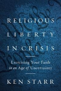 Religious Liberty in Crisis photo №1