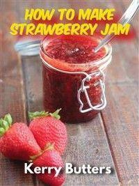 How to Make Strawberry Jam photo №1