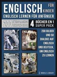 Englisch Für Kinder - Englisch Lernen Für Anfänger (4 Bücher in 1 Super Pack) Foto №1