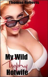My Wild Trophy Hotwife photo №1