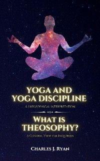 Yoga and Yoga Discipline - A Theosophical Interpretation photo №1