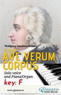 Ave Verum - Solo voice and Piano/Organ (in F) photo №1