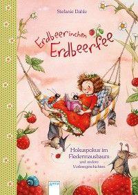 Erdbeerinchen Erdbeerfee. Hokuspokus im Fledermausbaum und andere Vorlesegeschichten Foto №1