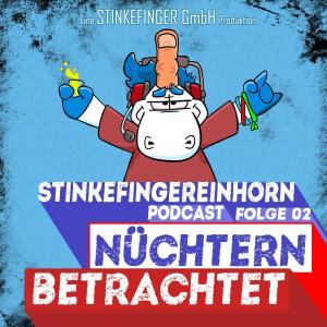 Nüchtern betrachtet - Stinkefingereinhorn Podcast Foto №1