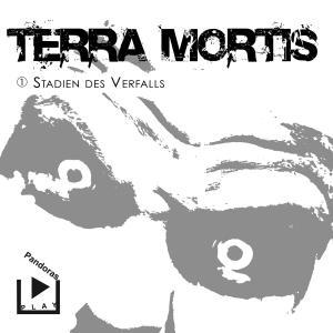 Terra Mortis 1 - Stadien des Verfalls